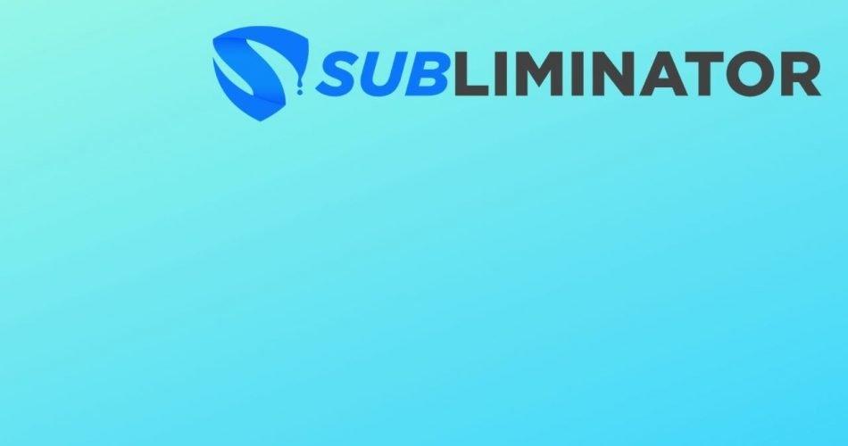 Subliminator